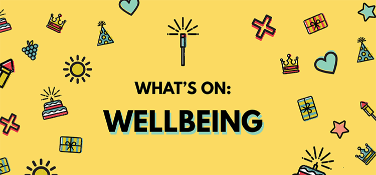 Wellbeing-whats on