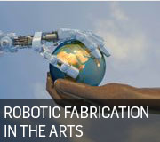 Robotic Fabrication in Architecture and Arts