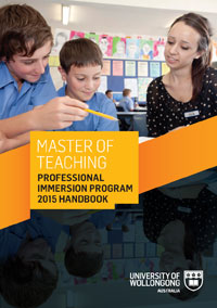 Master of Teaching - Professional Immersion Program Handbook: 2015